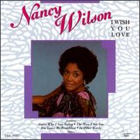 I Wish You Love - Nancy Wilson