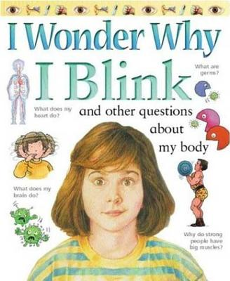 I Wonder Why I Blink: And Other Questions about My Body - Avison, Brigid