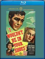 I Wouldn't Be in Your Shoes
