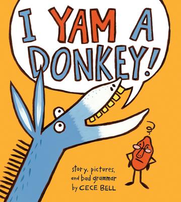 I Yam a Donkey! - Bell, Cece
