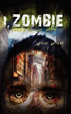 I, Zombie - Howey, Hugh