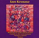 Ian Krouse: Rhapsody for Violin and Orchestra; Cuano se abre en la mañana; Thamar y Amnón; Tientos