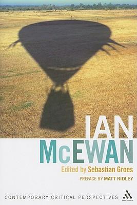 Ian McEwan: Contemporary Critical Perspectives - Groes, Sebastian, Dr. (Editor)
