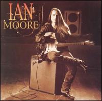 Ian Moore - Ian Moore