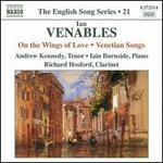 Ian Venables: On the Wings of Love; Venetian Songs