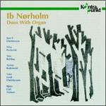 Ib Nørholm: Duos with Organ