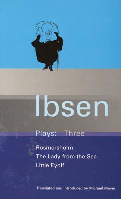 Ibsen Plays Three - Ibsen, Henrik