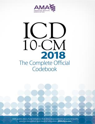 ICD-10-CM 2018 the Complete Official Codebook - American Medical Association