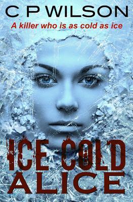 Ice Cold Alice - Wilson, C. P.