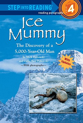 Ice Mummy: The Discovery of a 5,000 Year-Old Man - Dubowski, Mark, and Dubowski, Cathy East