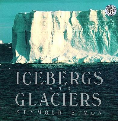 Icebergs and Glaciers - Simon, Seymour