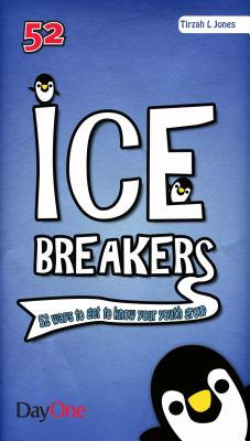 Icebreakers: 52 Ways to Get to Know Your Youth Group - Jones, Tirzah L