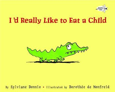 I'd Really Like to Eat a Child - Donnio, Sylviane