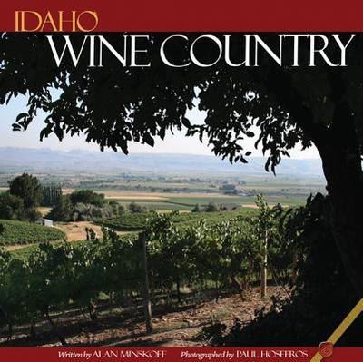 Idaho Wine Country - Minskoff, Alan