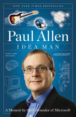 Idea Man: A Memoir by the Cofounder of Microsoft - Allen, Paul