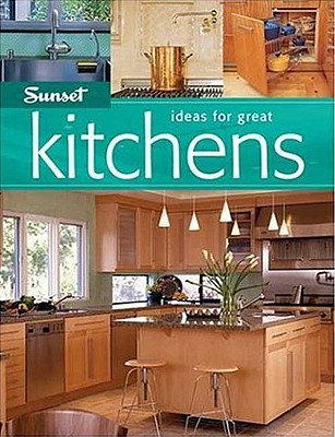 Ideas for Great Kitchens - Sunset Books