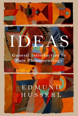 Ideas: General Introduction to Pure Phenomenology - Husserl, Edmund