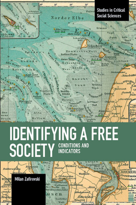 Identifying a Free Society: Conditions and Indicators - Zafirovski, Milan