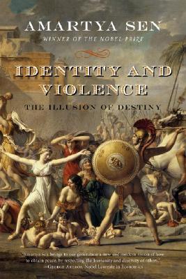 Identity and Violence: The Illusion of Destiny - Sen, Amartya