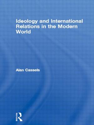 Ideology and International Relations in the Modern World - Cassels, Alan