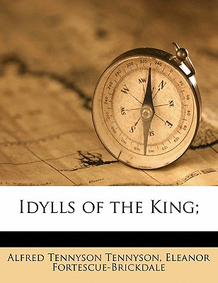 Idylls of the King; - Tennyson, Alfred, Lord, and Fortescue-Brickdale, Eleanor