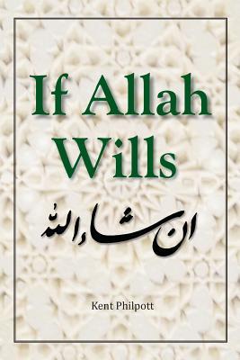 If Allah Wills - Philpott, Kent, and Philpott, Katie (Designer)