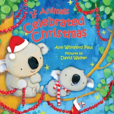 If Animals Celebrated Christmas - Paul, Ann Whitford
