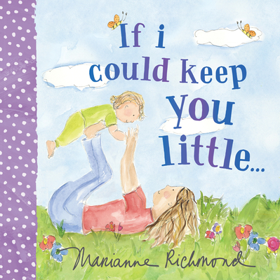 If I Could Keep You Little... - Richmond, Marianne