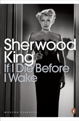 If I Die Before I Wake - King, Sherwood