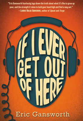 If I Ever Get Out of Here: A Novel with Paintings - Gansworth, Eric