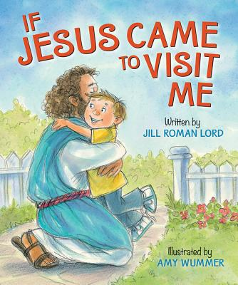 If Jesus Came to Visit Me - Lord, Jill Roman