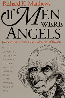If Men Were Angels - Matthews, Richard K