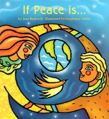 If Peace Is... - Baskwill, Jane