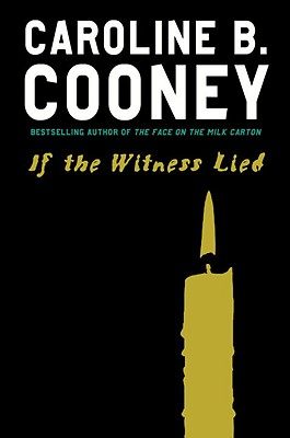If the Witness Lied - Cooney, Caroline B