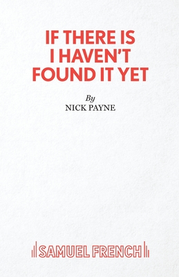 If There Is I Haven't Found it Yet - Payne, Nick