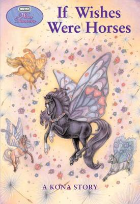 If Wishes Were Horses: A Kona Story - Miller, Sibley
