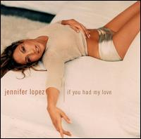 If You Had My Love [US CD5/Cassette] - Jennifer Lopez