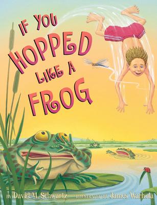 If You Hopped Like a Frog - Schwartz, David M, and Schwartz