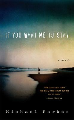 If You Want Me to Stay - Parker, Michael