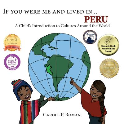 If You Were Me and Lived in...Peru: A Child's Introduction to Cultures Around the World - Roman, Carole P