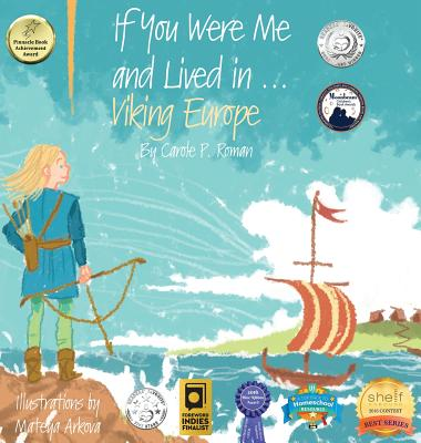If You Were Me and Lived in...Viking Europe: An Introduction to Civilizations Throughout Time - Roman, Carole P