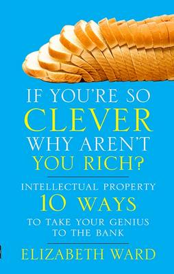 If You're So Clever - Why Aren't You Rich - Ward, Elizabeth, and Fitt, Jacky (Editor)