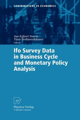 Ifo Survey Data in Business Cycle and Monetary Policy Analysis - Sturm, Jan-Egbert (Editor)