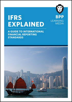 IFRS Explained: Study Text - BPP Learning Media
