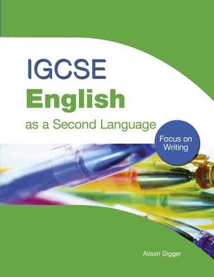 IGCSE English as a Second Language: Focus on Writing: Focus on Writing - Digger, Alison