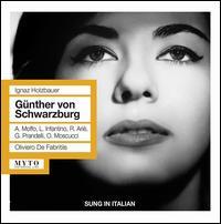 Ignaz Holzbauer: Günther von Schwarzburg - Anna Moffo (vocals); Giacinto Prandelli (vocals); Luigi Infantino (vocals); Orietta Moscucci (vocals);...