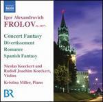 Igor Alexandrovich Frolov: Concerto Fantasy; Divertissement; Romance; Spanish Fantasy