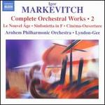 Igor Markevitch: Complete Orchestral Works, Vol. 2