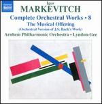 Igor Markevitch: Complete Orchestral Works, Vol. 8