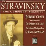 Igor Stravinsky: The Composer, Vol. 1